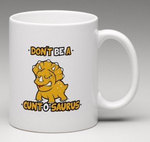 The Original Cunt-O-Saurus Mug